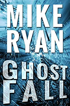 Ghost Fall (CIA Ghost Series Book 3) by [Ryan, Mike]
