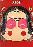 ASOBI: The Sensibilities at Play