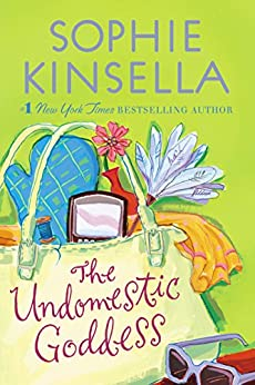 The Undomestic Goddess: A Novel by [Kinsella, Sophie]