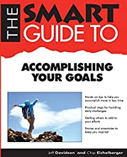 The Smart Guide to Accomplishing Your Goals (Smart Guides)