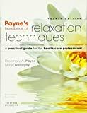 img - for Payne's Handbook of Relaxation Techniques: A Practical Guide for the Health Care Professional, 4e book / textbook / text book