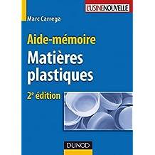 Aide-mémoire - Matières plastiques - 2ème édition (Sciences et Techniques) (French Edition)