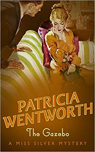 Gratis ebook download uk The Gazebo (A Miss Silver Mystery) by Patricia Wentworth 0340689676 PDF PDB CHM
