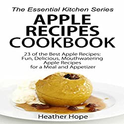 Apple Recipes Cookbook - 23 of the Best Apple Recipes