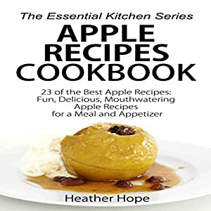 Apple Recipes Cookbook - 23 of the Best Apple Recipes Audiobook