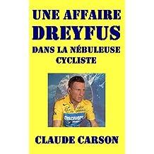 Une affaire Dreyfus dans la nébuleuse cycliste internationale (French Edition)