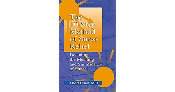 The 10-Step Method of Stress Relief: Decoding the Meaning