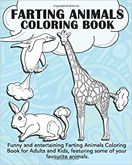 amazoncom farting animals coloring book funny and entertaining farting animals coloring book for adults and kids featuring some of your favourite - Funny Coloring Books For Adults