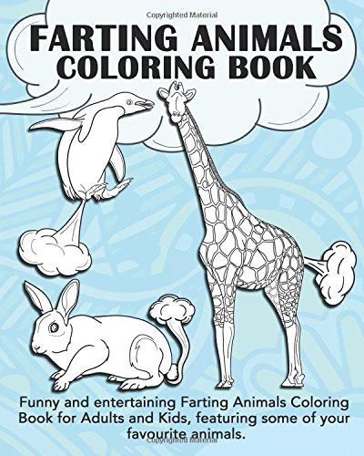 Farting Animals Coloring Book Funny And Entertaining For Adults Kids Featuring Some Of Your Favourite