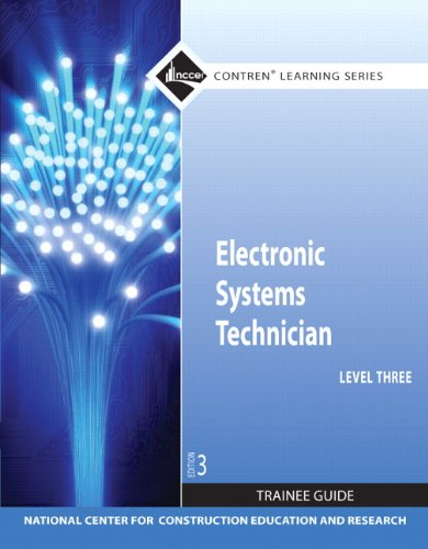 Electronic Systems Technician Level 3 Trainee Guide, Paperback (3rd Edition) (Contren Learning Series)