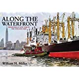Along the Waterfront: Freighters at New York in the 1950s and 1960s