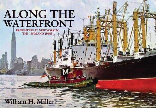 Along the Waterfront: Freighters at New York in the 1950s and - Stores At Waterfront