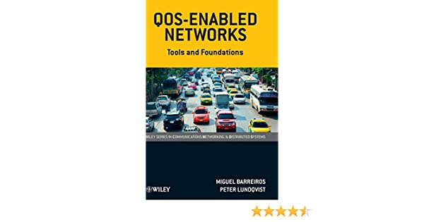 QOS-Enabled Networks Wiley Series on Communications Networking and Distributed Systems: Amazon.es: Barreiros: Libros en idiomas extranjeros