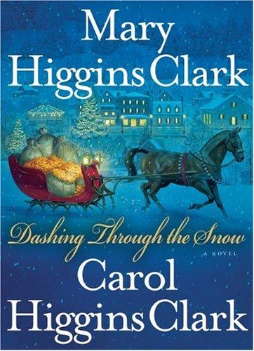 Dashing Through The Snow by Mary Higgins Clark and Carol Higgins Clark