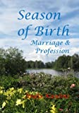 img - for Season of Birth, Marriage & Profession: Genes are Profoundly Affected by the Seasons book / textbook / text book