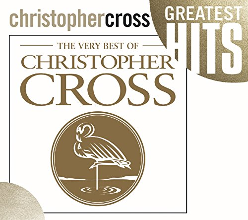The Very Best of Christopher Cross (Three Crosses On The Side Of The Road)