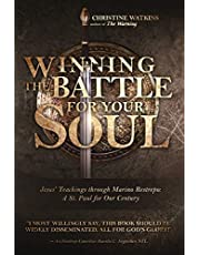 Winning the Battle for Your Soul: Jesus' Teachings through Marino Restrepo: A St. Paul for Our Times