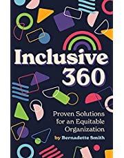 Inclusive 360: Proven Solutions for an Equitable Organization
