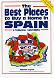 img - for The Best Places to Buy a Home in Spain by Joanna Styles (2002-09-28) book / textbook / text book