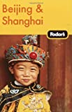 Beijing and Shanghai, Fodor's Travel Publications, Inc. Staff, 1400013399