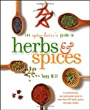 The Spice Lover's Guide to Herbs and Spices, Tony Hill, 0764597396