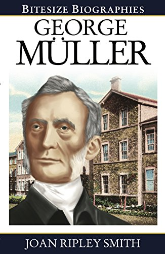 George Müller (Bitesize Biographies Book 13)