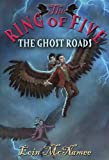 img - for The Ghost Roads (Ring of Five) book / textbook / text book