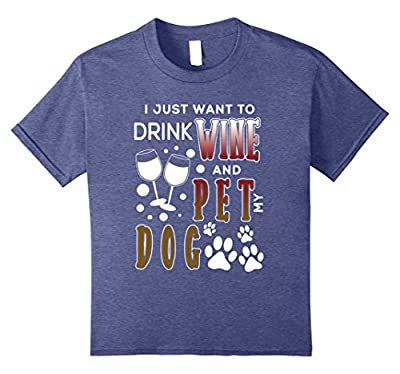 Funny Wine T Shirt - Drink Wine and Pet My Dog T Shirt