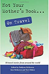 Not Your Mother's Book . . . On Travel Paperback