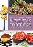 Adelgaza sin hambre y con humor con mis recetas proteicas (Sabores)