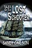 Tales of the Lost Schooner, Sandy Carlson, 1492184640