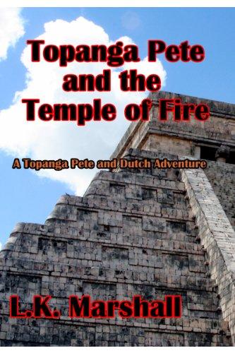 Temple Tulips (Topanga Pete and the Temple of Fire (Topanga Pete and Dutch Adventures Book 1))