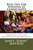 img - for Real tips for winning at casino slots: Gambler tips for winning at slot machines book / textbook / text book
