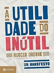 A utilidade do inútil: Um manifesto