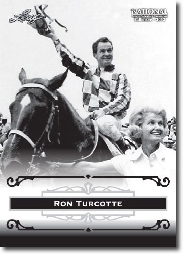 2012 Leaf HOF Baltimore National Sports Collector Promo #RT1 Ron Turcotte - Horse Racing (Rider of Secretariat)(Collectible Trading Card) - Ron Turcotte Horse