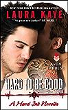 Hard to Be Good: A Hard Ink Novella