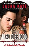 Hard to Be Good: A Hard Ink Novella