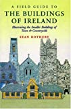 A Field Guide to the Buildings of Ireland, Sean Rothery, 1874675813
