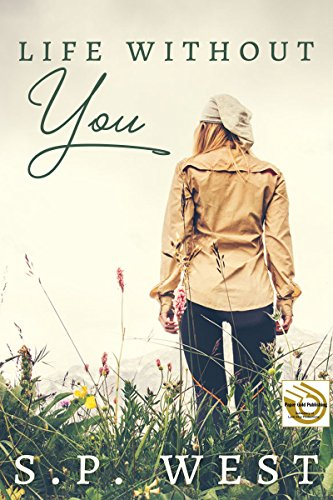 Book: Life Without You by S.P. West