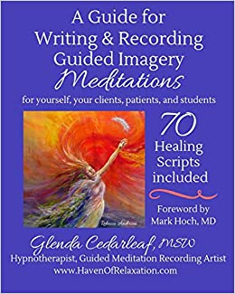 A Guide for Writing and Recording Guided Imagery Meditations