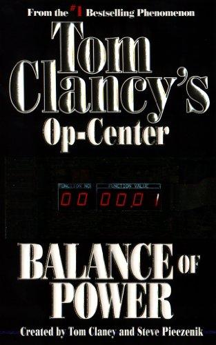 Balance of Power: Op-Center 05 (Tom Clancy's Op-Center Book 5) ()