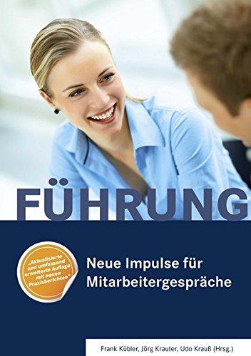 Aus der Praxis für die Praxis: Neue Impulse für Mitarbeitergespräche Taschenbuch – 16. Januar 2015 Frank Kübler Jörg Krauter Udo Krauß Pro Business digital