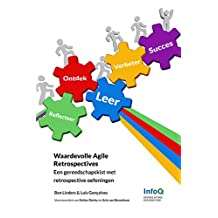 Waardevolle Agile Retrospectives: Een gereedschapskist met retrospective oefeningen (Dutch Edition)