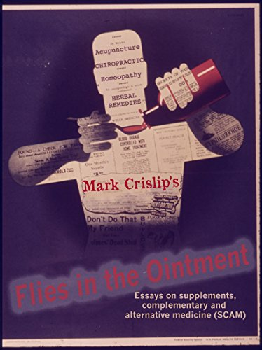 Flies in the Ointment: Essays on Supplements, Complementary and Alternative Medicine (SCAM)