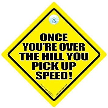 funny Car sign You/'ve just been overtaken by a girl