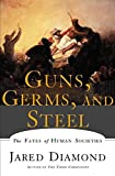 Guns, Germs, and Steel: The Fates of Human Societies by Jared M. Diamond (1999-04-01)