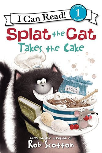 Splat the Cat Takes the Cake (I Can Read Level 1): Scotton, Rob ...