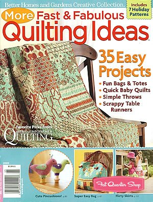 More Fast And Fabulous Quilting Ideas Magazine (Better Homes and gardens, 2009)