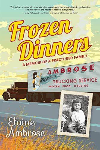 (Frozen Dinners: A Memoir of a Fractured Family)