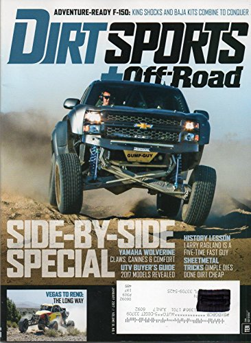 Dirt Sports+Off-Road Magazine January 2017 ADVENTURE-READY F-150: KING SHOCKS AND BAJA KITS COMBINE TO CONQUER Side-By-Side Special: Yamaha Wolverine